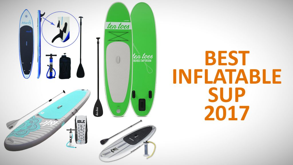 best inflatable SUP 2017 stand up paddleboards