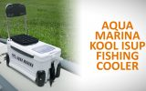 Aqua Marina Kool Fishing iSUP Cooler Review